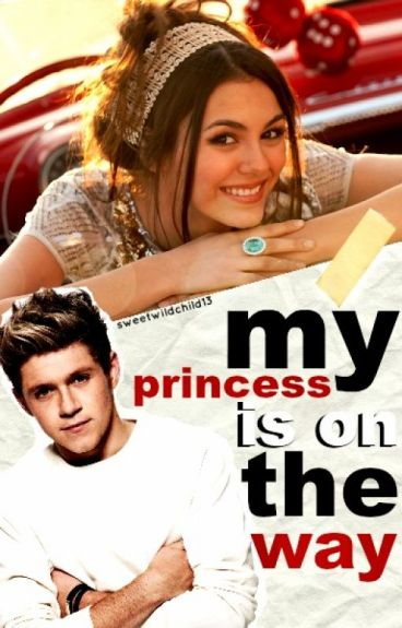 My Princess Is On The Way- Niall Horan