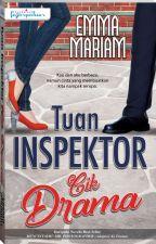 Tuan Inspektor Cik Drama by dearnovels