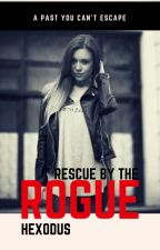 Rescue by the Rogue [COMPLETED] by hexodus