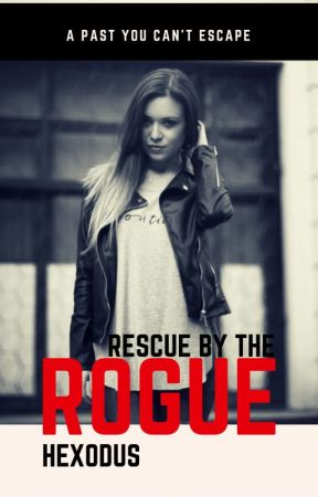 Rescue by the Rogue by hexodus