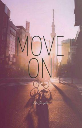 MOVE ON by SofiaZhanzabila
