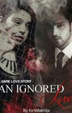 MananSS - An Ignored Love by MarvellousCreationsx