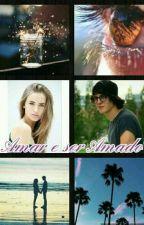 Amar e ser Amado by StephanieHoryles
