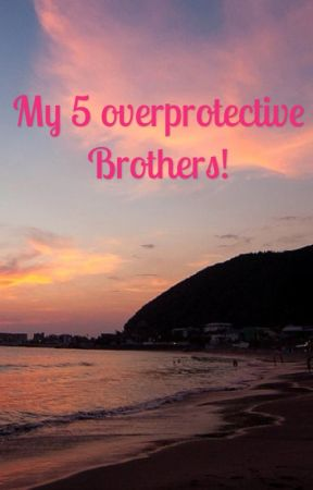 My 5 overprotective brothers by aymank101