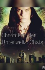 Chroniken der Unterwelt Chats  by DiamantenEngel