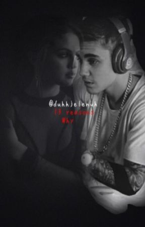13 reasons why >>>jelena >coming soon< by duhhjelenuh