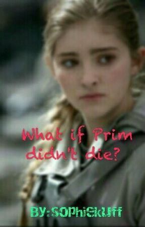 What If Prim Didn't Die by sophiekuff