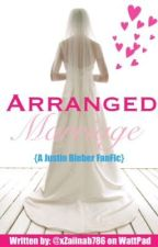 Arranged Marriage (Justin Bieber) by ZeeBee1997