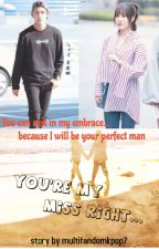 You're my Miss Right by multifandomkpop7