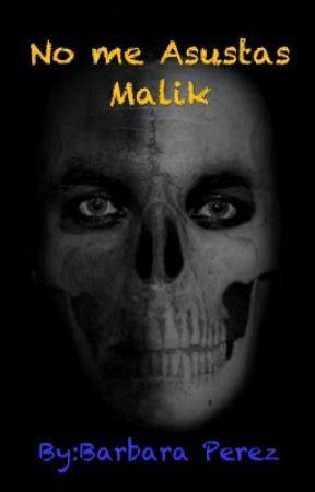 No me Asustas Malik! by BrendithaPerez