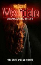 Westdale- Primeira Temporada by WilliamAlm0