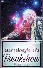 EternalWayfarer's Freakshow [Facts & More] by eternalwayfarer