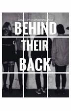 Behind Their Back [ BOOK 2 TSG ] by ICyouinthedark