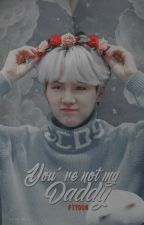 you're not my daddy ┇namgi by cryoonx