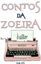 Contos da Zoeira  by EvelynDalilaMamysPad