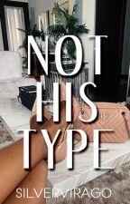 Not His Type by silveeeeer