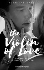 The Violin of Love (Benedict Cumberbatch FanFiction) by karolinemz