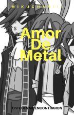 Amor De Metal Fnaf X Tu *~P A U S A D A~* by MikuChan354