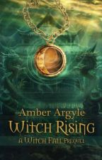 Witch Rising (Witch Song #2.5) by AmberArgyle