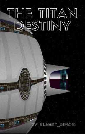 The Titan Destiny by Planet_Simon