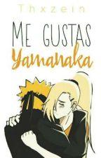 Me gustas Yamanaka | NaruIno by XxZein