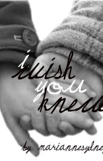 I Wish You Knew (my best friend)