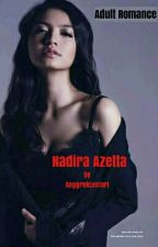 Nadira Azetta [COMPLETED] by AnggrekLestari