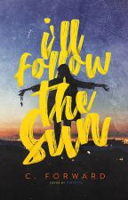 I'll Follow the Sun (Book 2) by shatteredcrowns
