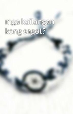 mga kailangan kong sagot? by BeaLorraine6