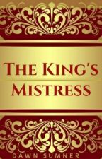 The King's Mistress (Wattys2017) by KatLover000