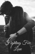 Fighting For Love by alyssandrarojas