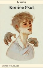 Koniec Psot... || Remus Lupin  by x_no_mee