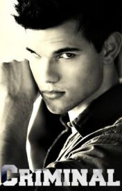 Criminal (a Taylor lautner fan fiction) Completed by Young_MillyLoveee
