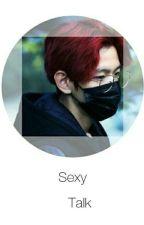 Sexy Talk [CHANBAEK +18] by jin_chi0