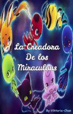 La Creadora de los Miraculous (ChatNoir x Tú) by cheyenLove