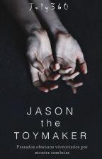 Jason The ToyMaker - O Criador de Bonecas by July360