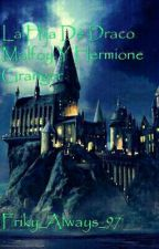 La Hija De Draco Malfoy Y Hermione Granger by Friky_Always_97