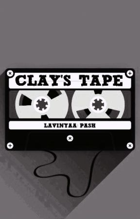 CLAY'S TAPE by FicuswithSuperpowers
