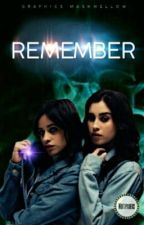 Remember (Camren G!P)  by DaddyEstrabao