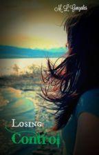 Losing Control : Bk 2 by MLGonzales7
