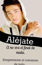 Aléjate by forever_historias
