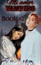 MI AMOR VAMPIRO BOOK#2 [JUNGKOOK Y TU] by 02Jeon_Venus