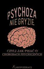 Psychoza nie gryzie - czyli jak pisać o chorobach psychicznych by Flakopozeracz