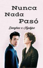 Nunca Nada Paso [HaeHyuk/EunHae] *editando*  by hyukjaet