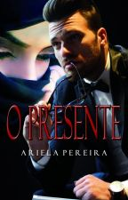 O Presente (DEGUSTAÇÃO) by ArielaPereira