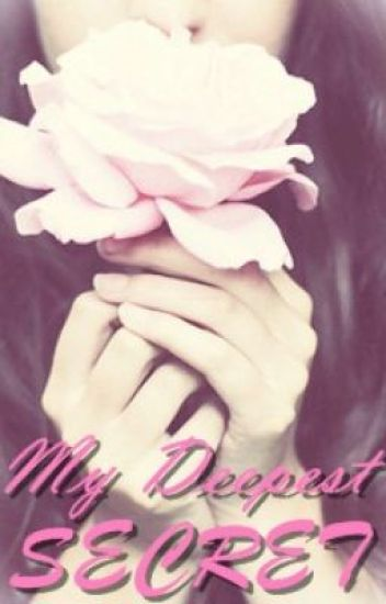 My Deepest SECRET