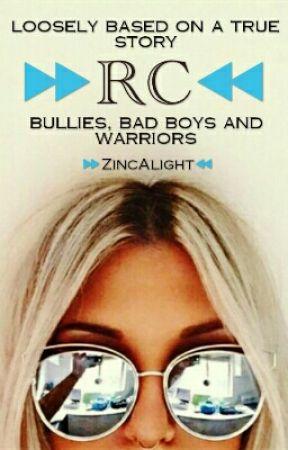 RC: Bullies, Bad Boys and Warriors by ZincAlight