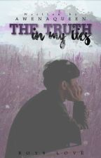 The truth in my lies //bxb//✔ by awenaqueen