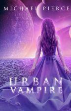 Urban Vampire by michaelpierceauthor