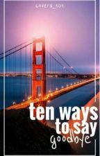 Ten Ways To Say Goodbye by COVERS_101